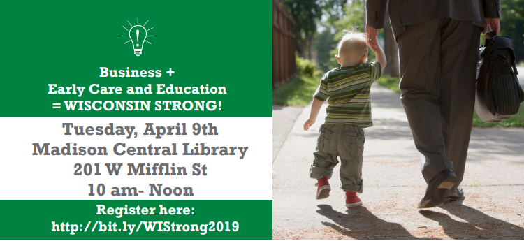 WISCONSIN STRONG! High Quality Childcare and a Healthy Workforce – April 9